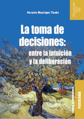 Cubierta para La toma de decisiones: entre la intuición y la deliberación