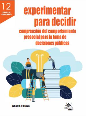 Cubierta para Experimentar para decidir: Comprensión del comportamiento prosocial para la toma de decisiones públicas