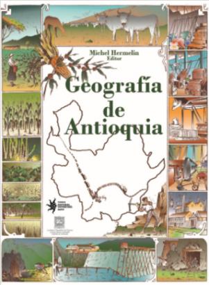 Cubierta para Geografía de Antioquia: Geografía histórica, física, humana y  económica