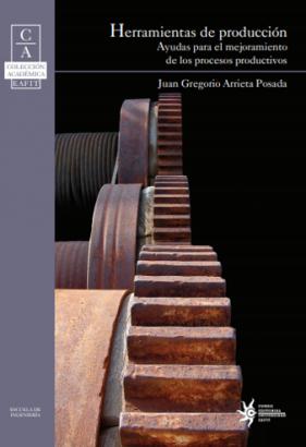 Cubierta para Herramientas de producción: Ayudas para el mejoramiento de los procesos productivos