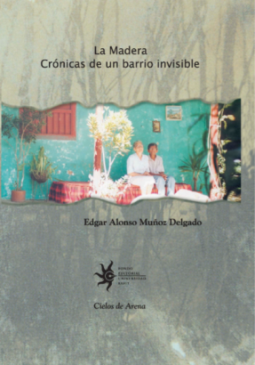 Cubierta para La Madera: crónicas de un barrio invisible