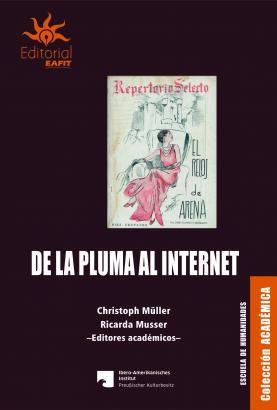Cubierta para De la pluma al internet: Literaturas populares latinoamericanas en movimiento (siglos XIX-XXI)