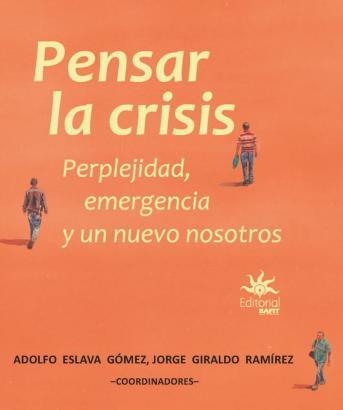 Cubierta para Pensar la crisis: perplejidad, emergencia y un nuevo nosotros