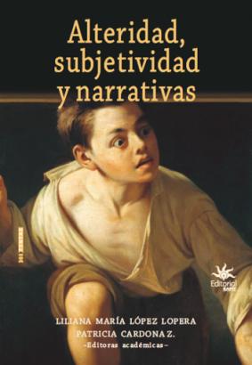 Cubierta para Alteridad, subjetividad y narrativas: Reflexiones interdisciplinarias en Humanidades