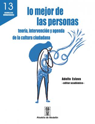 Cubierta para Lo mejor de las personas: Teoría, intervención y agenda de la cultura ciudadana