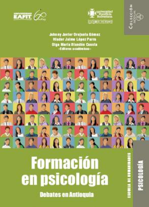 Cubierta para Formación en Psicología: Debates en Antioquia