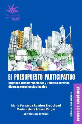 Cubierta para El presupuesto participativo: Orígenes, transformaciones y límites a partir de diversas experiencias locales